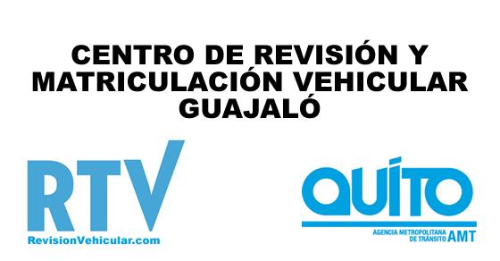 Centro de revisión y matriculación vehicular Guajalo - AMT Quito