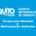 Turnos Revisión Técnica Matriculación Vehicular en Quito Ecuador AMT Cita Previa